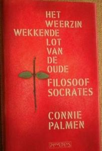 connie-palmen-het-weerzinwekkende-lot-van-de-oude-filosoof-socrates-gebonden-1e-druk-40920162